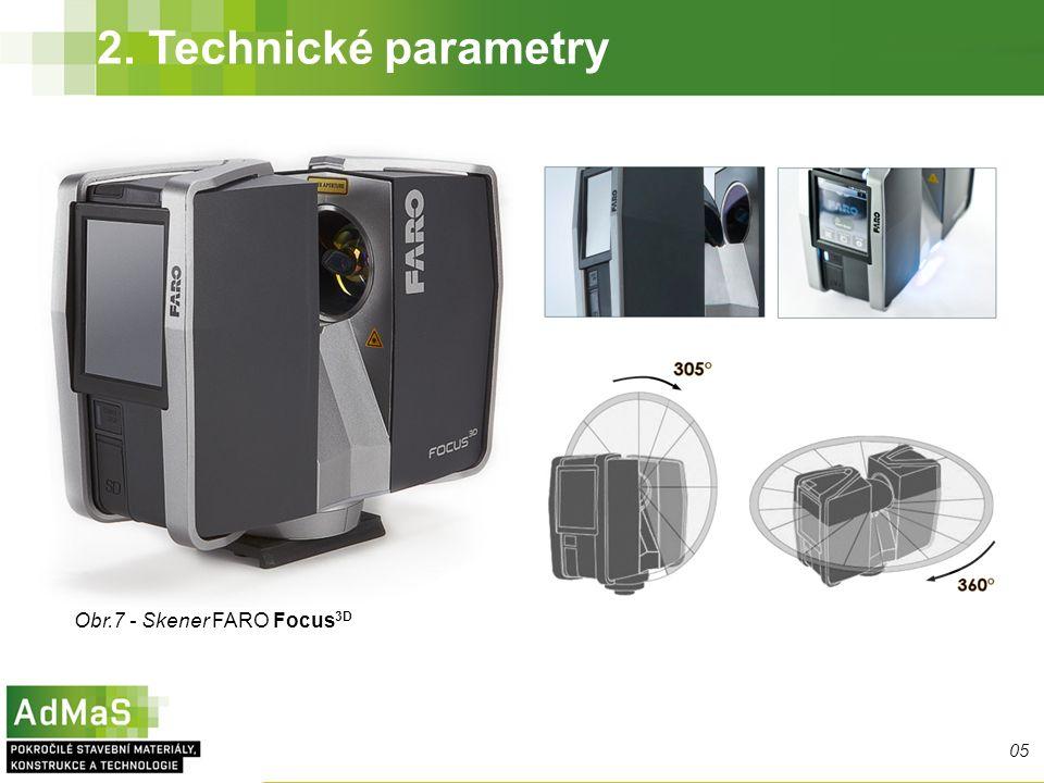 2. Technické parametry Obr.7 - Skener FARO Focus 3D 05