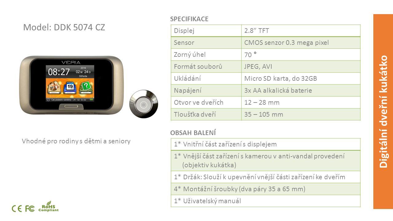 Model: DDK 5074 CZ Vhodné pro rodiny s dětmi a seniory SPECIFIKACE OBSAH BALENÍ Digitální dveřní kukátko Displej2.8 TFT Sensor Zorný úhel Formát souborůJPEG, AVI UkládáníMicro SD karta, do 32GB Napájení3x AA alkalická baterie Otvor ve dveřích12 – 28 mm Tloušťka dveří35 – 105 mm 1* Vnitřní část zařízení s displejem 1* Vnější část zařízení s kamerou v anti-vandal provedení (objektiv kukátka) 1* Držák: Slouží k upevnění vnější části zařízení ke dveřím 4* Montážní šroubky (dva páry 35 a 65 mm) 1* Uživatelský manuál