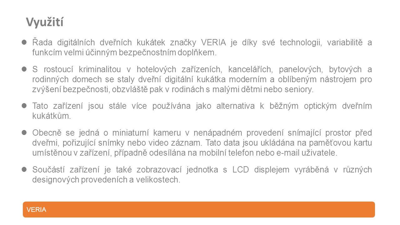 Využití Řada digitálních dveřních kukátek značky VERIA je díky své technologii, variabilitě a funkcím velmi účinným bezpečnostním doplňkem.