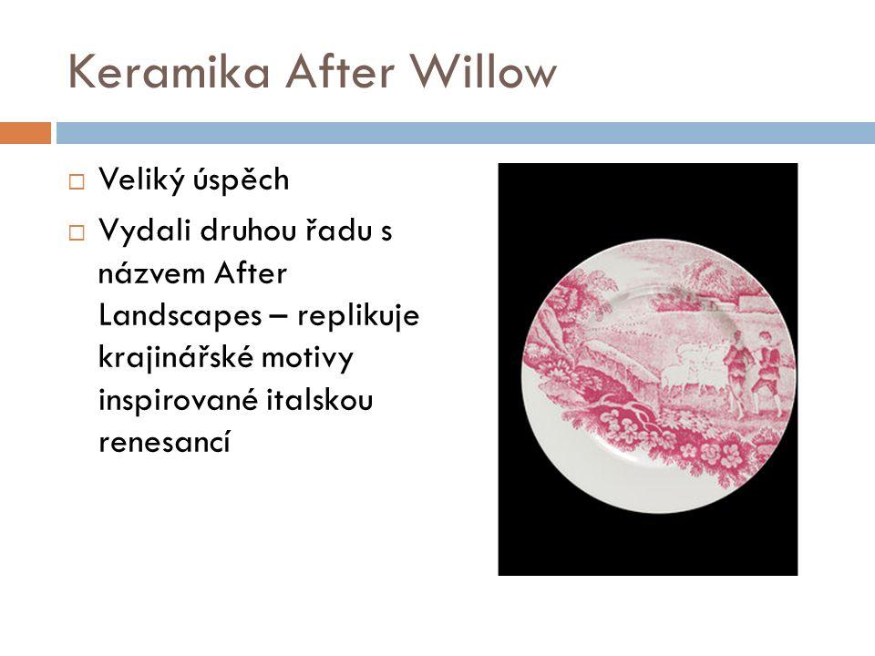 Keramika After Willow  Veliký úspěch  Vydali druhou řadu s názvem After Landscapes – replikuje krajinářské motivy inspirované italskou renesancí