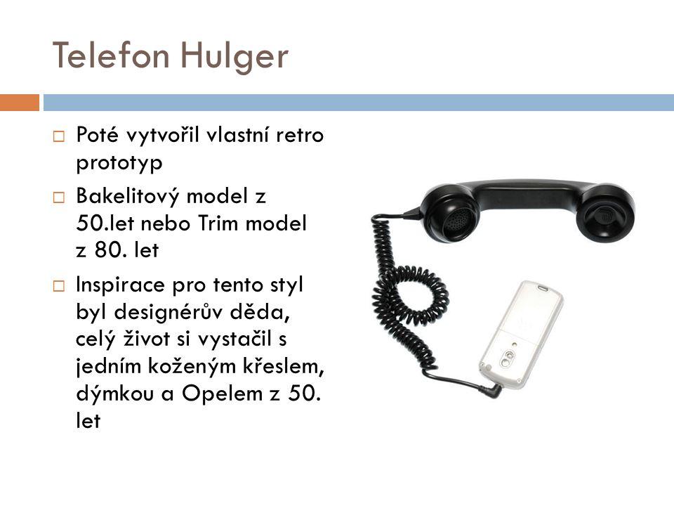  Poté vytvořil vlastní retro prototyp  Bakelitový model z 50.let nebo Trim model z 80.