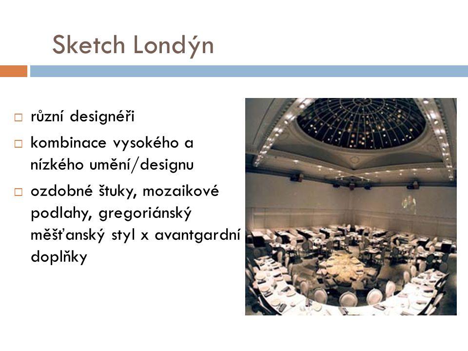 Sketch Londýn  různí designéři  kombinace vysokého a nízkého umění/designu  ozdobné štuky, mozaikové podlahy, gregoriánský měšťanský styl x avantgardní doplňky