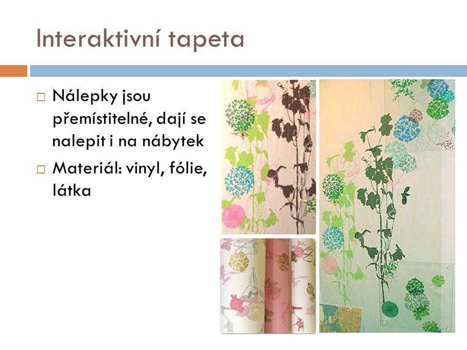 Interaktivní tapeta  Nálepky jsou přemístitelné, dají se nalepit i na nábytek  Materiál: vinyl, fólie, látka