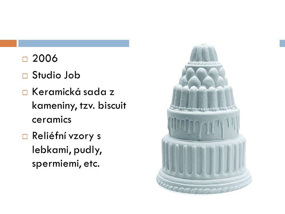  2006  Studio Job  Keramická sada z kameniny, tzv.