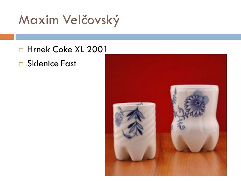 Maxim Velčovský  Hrnek Coke XL 2001  Sklenice Fast