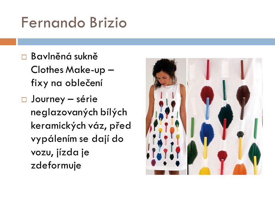  Bavlněná sukně Clothes Make-up – fixy na oblečení  Journey – série neglazovaných bílých keramických váz, před vypálením se dají do vozu, jízda je zdeformuje