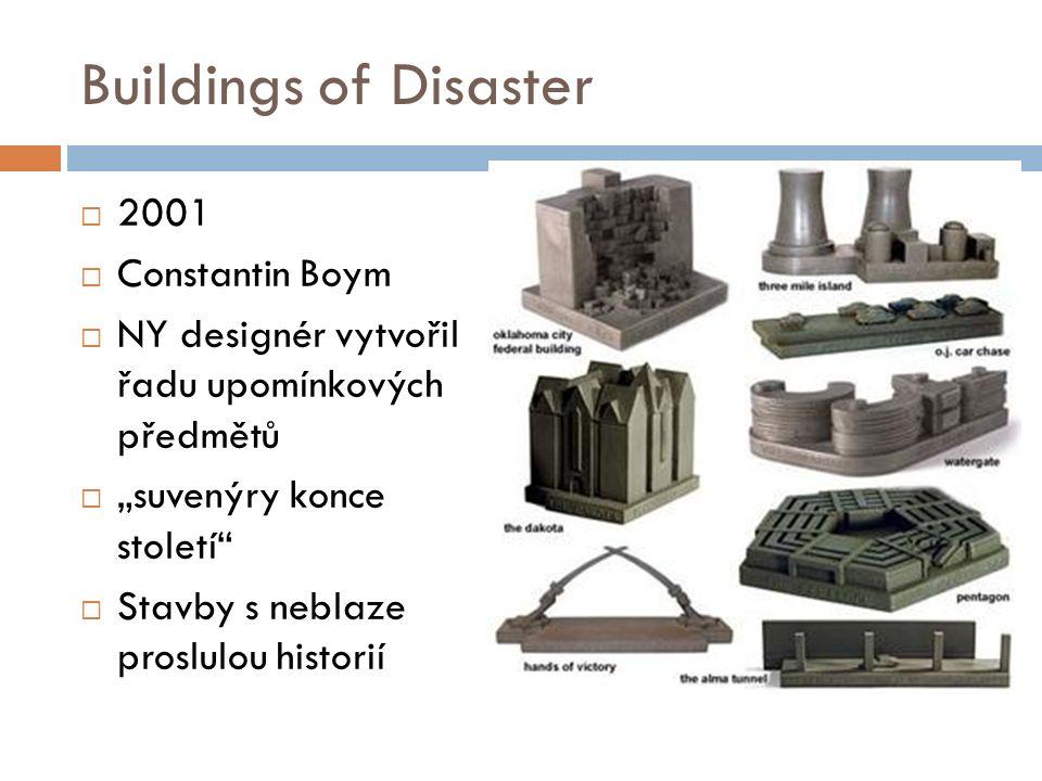 """Buildings of Disaster  2001  Constantin Boym  NY designér vytvořil řadu upomínkových předmětů  """"suvenýry konce století  Stavby s neblaze proslulou historií"""