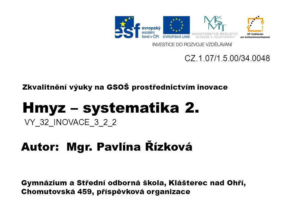 HMYZ SYSTEMATIKA 2.VY_32_INOVACE_3_2_2 Mgr.