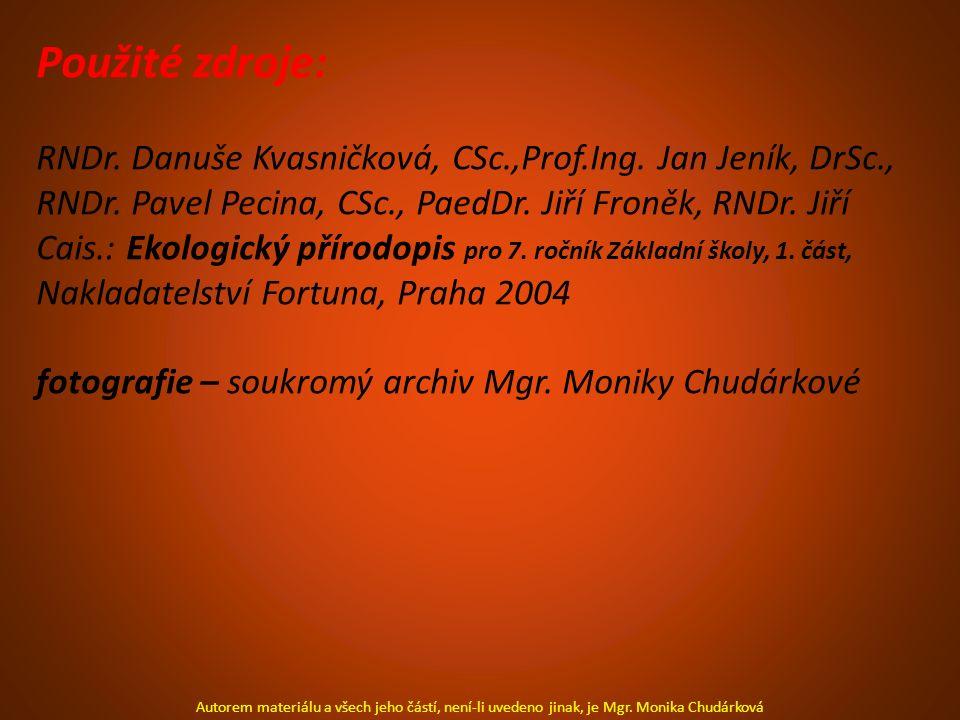 Použité zdroje: RNDr. Danuše Kvasničková, CSc.,Prof.Ing. Jan Jeník, DrSc., RNDr. Pavel Pecina, CSc., PaedDr. Jiří Froněk, RNDr. Jiří Cais.: Ekologický