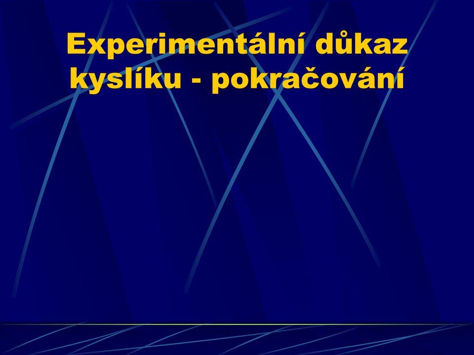 Experimentální důkaz kyslíku - pokračování