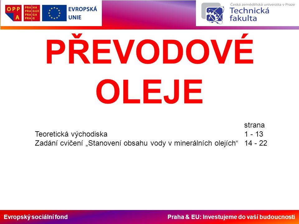 Evropský sociální fond Praha & EU: Investujeme do vaší budoucnosti Scania: STO:1 - API GL-5 a normy MIL, vlastní schválení.