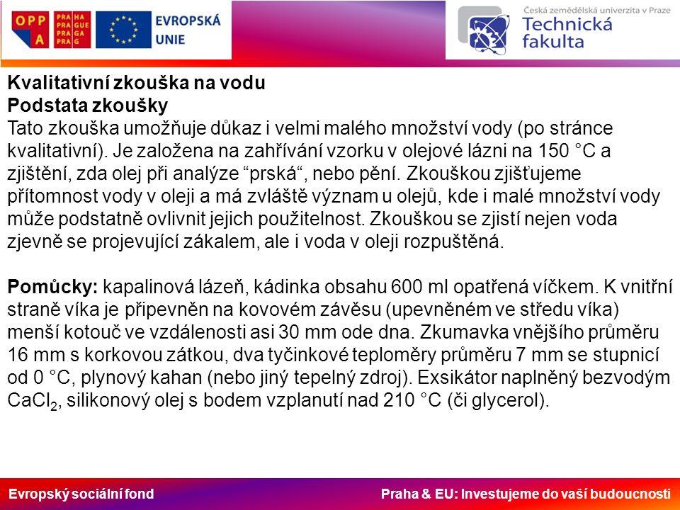 Evropský sociální fond Praha & EU: Investujeme do vaší budoucnosti Kvalitativní zkouška na vodu Podstata zkoušky Tato zkouška umožňuje důkaz i velmi m