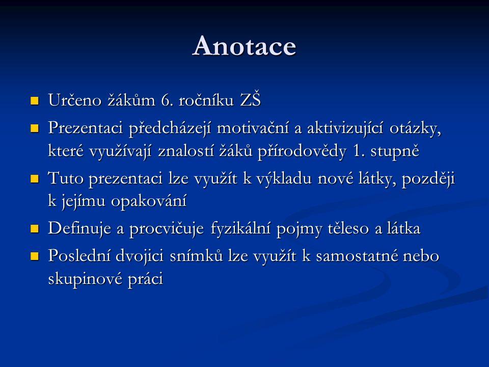 Anotace Určeno žákům 6.ročníku ZŠ Určeno žákům 6.