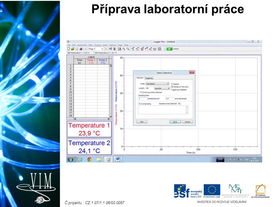 Č.projektu : CZ.1.07/1.1.06/03.0057 Příprava laboratorní práce