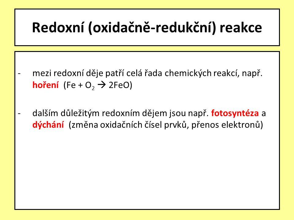 -mezi redoxní děje patří celá řada chemických reakcí, např.
