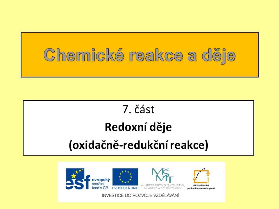 7. část Redoxní děje (oxidačně-redukční reakce)