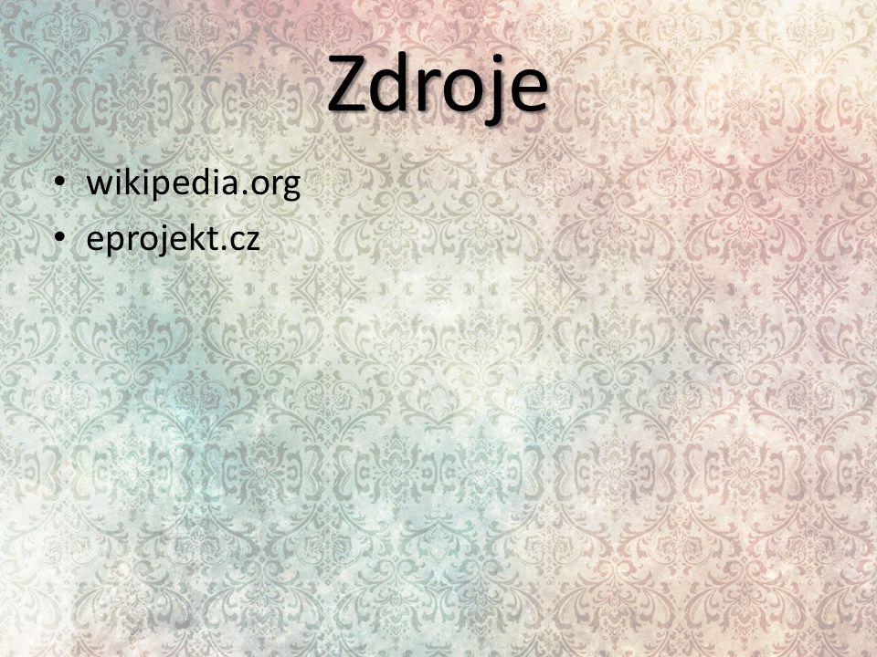 Zdroje wikipedia.org eprojekt.cz