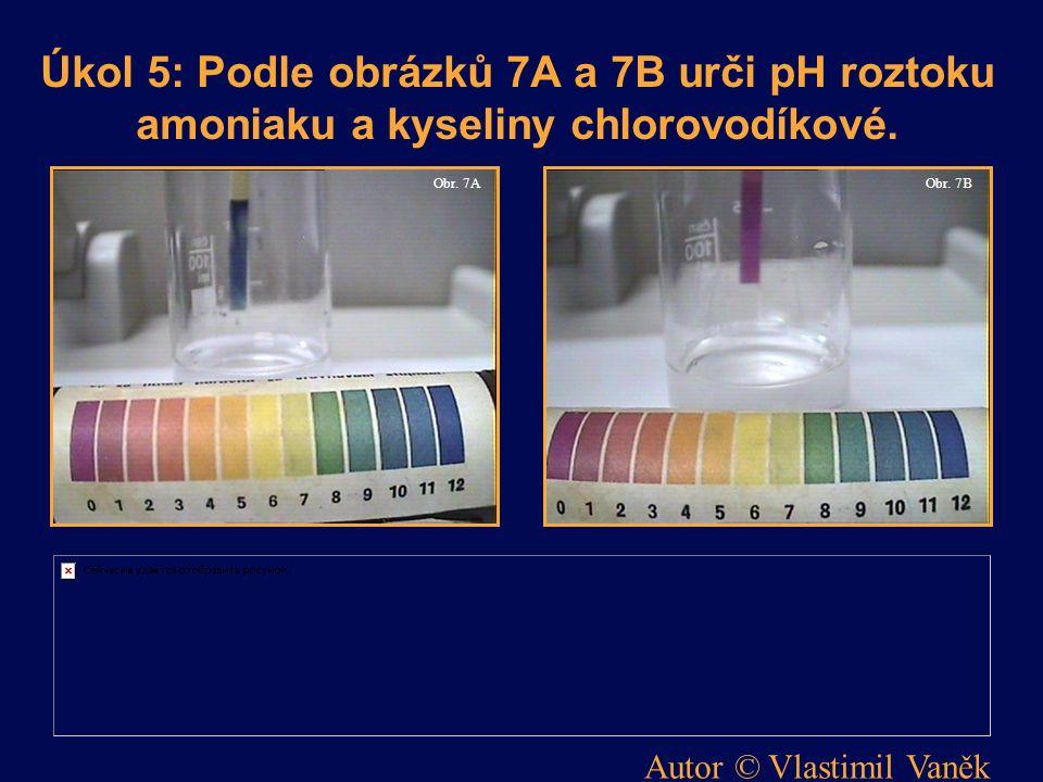 Úkol 5: Podle obrázků 7A a 7B urči pH roztoku amoniaku a kyseliny chlorovodíkové.