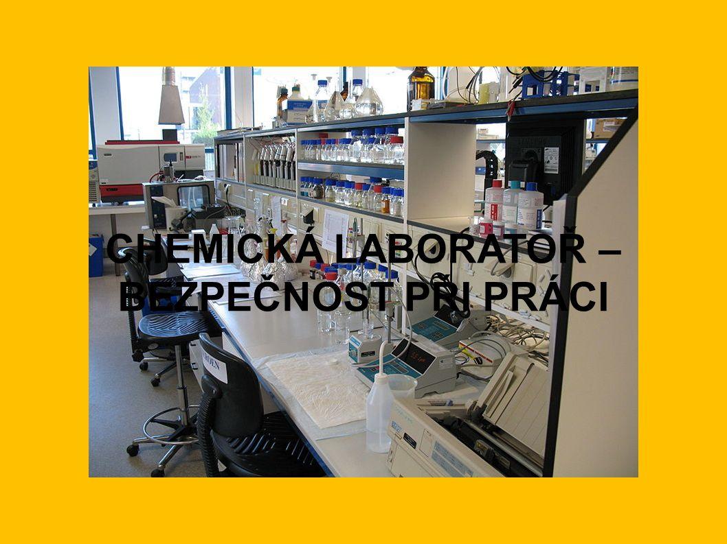 CHEMICKÁ LABORATOŘ – BEZPEČNOST PŘI PRÁCI
