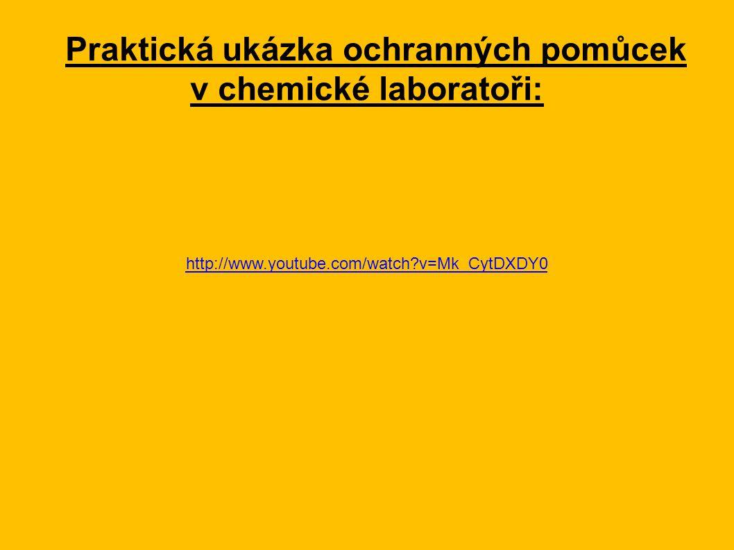 Praktická ukázka ochranných pomůcek v chemické laboratoři: http://www.youtube.com/watch?v=Mk_CytDXDY0