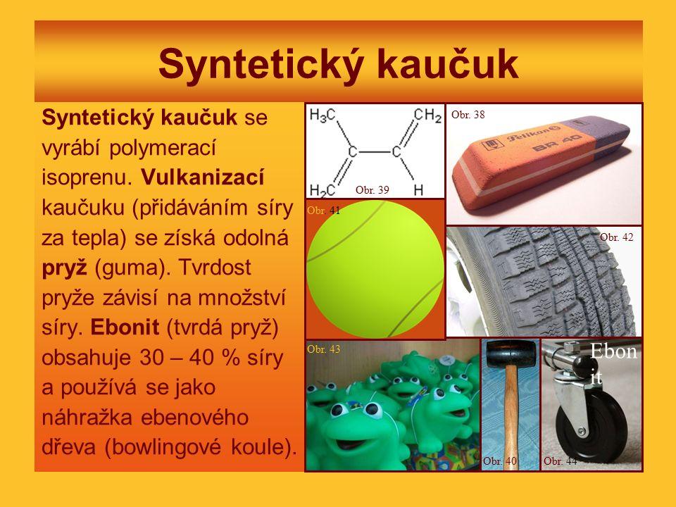 Syntetický kaučuk Syntetický kaučuk se vyrábí polymerací isoprenu. Vulkanizací kaučuku (přidáváním síry za tepla) se získá odolná pryž (guma). Tvrdost
