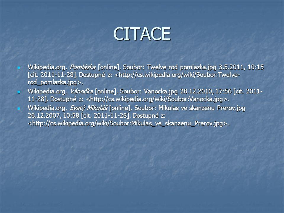 CITACE Ilustrace: www.office.microsoft.com Ilustrace: www.office.microsoft.comwww.office.microsoft.com Foto: vlastní Foto: vlastní Verše: autor Verše: autor Wikipedia.org.