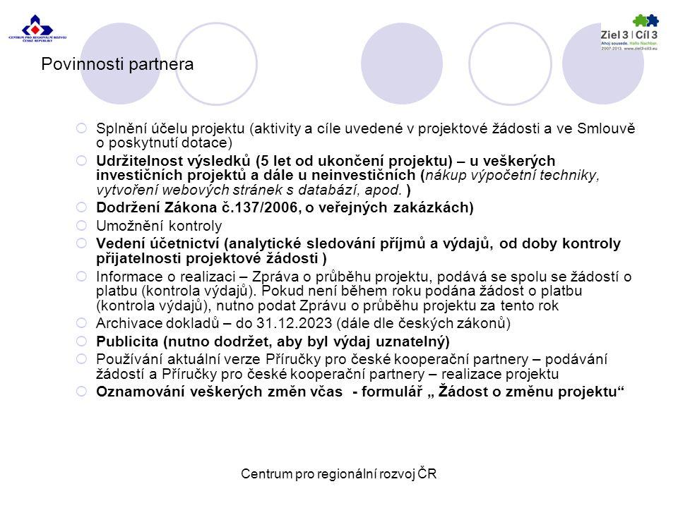 Dokumenty Základní dokumenty k OP Přeshraniční spolupráce ČR - Sasko naleznete zde: http://www.strukturalni-fondy.cz/getdoc/9408cb22-14ab-4d43-9e0b- 0e1906d1b393/Dokumentyhttp://www.strukturalni-fondy.cz/getdoc/9408cb22-14ab-4d43-9e0b- 0e1906d1b393/Dokumenty Webová adresa programu: http://www.ziel3- cil3.eu/cs/foerdergrundlagen/rechtsgrundlagen/national/index.html Příručka pro české kooperační partnery – podávání žádostí Příručka pro české kooperační partnery –realizace projektu Metodická příručka způsobilých výdajů Dokument obsahující informace o způsobu prokazování výdajů a předkládání dokladů ke kontrole: Náležitosti dokladování – podrobné informace naleznete zde: http://www.crr.cz/cs/programy-eu/obdobi-2007-2013/cil-3-evropska- uzemni-spoluprace/nalezitosti-dokladovani/ http://www.crr.cz/cs/programy-eu/obdobi-2007-2013/cil-3-evropska- uzemni-spoluprace/nalezitosti-dokladovani/ Centrum pro regionální rozvoj ČR