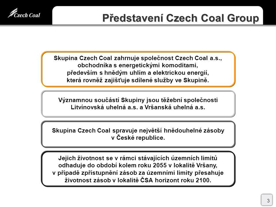Představení Czech Coal Group 3 Skupina Czech Coal zahrnuje společnost Czech Coal a.s., obchodníka s energetickými komoditami, především s hnědým uhlím a elektrickou energií, která rovněž zajišťuje sdílené služby ve Skupině.