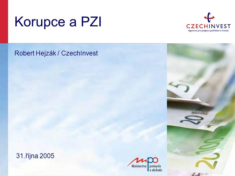 Korupce a PZI Robert Hejzák / CzechInvest 31.října 2005