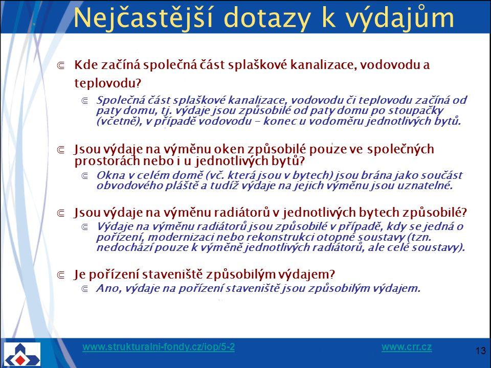 www.strukturalni-fondy.cz/iop/5-2www.strukturalni-fondy.cz/iop/5-2 www.crr.czwww.crr.cz 13 Nejčastější dotazy k výdajům ⋐Kde začíná společná část spla