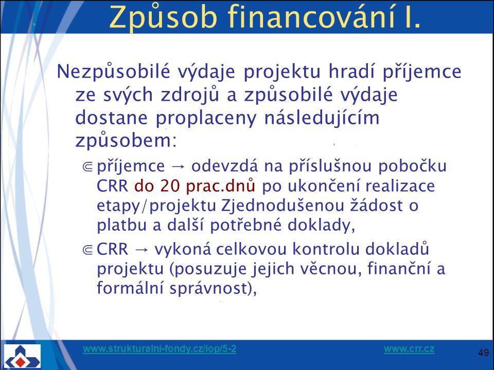 www.strukturalni-fondy.cz/iop/5-2www.strukturalni-fondy.cz/iop/5-2 www.crr.czwww.crr.cz 49 Způsob financování I. Nezpůsobilé výdaje projektu hradí pří