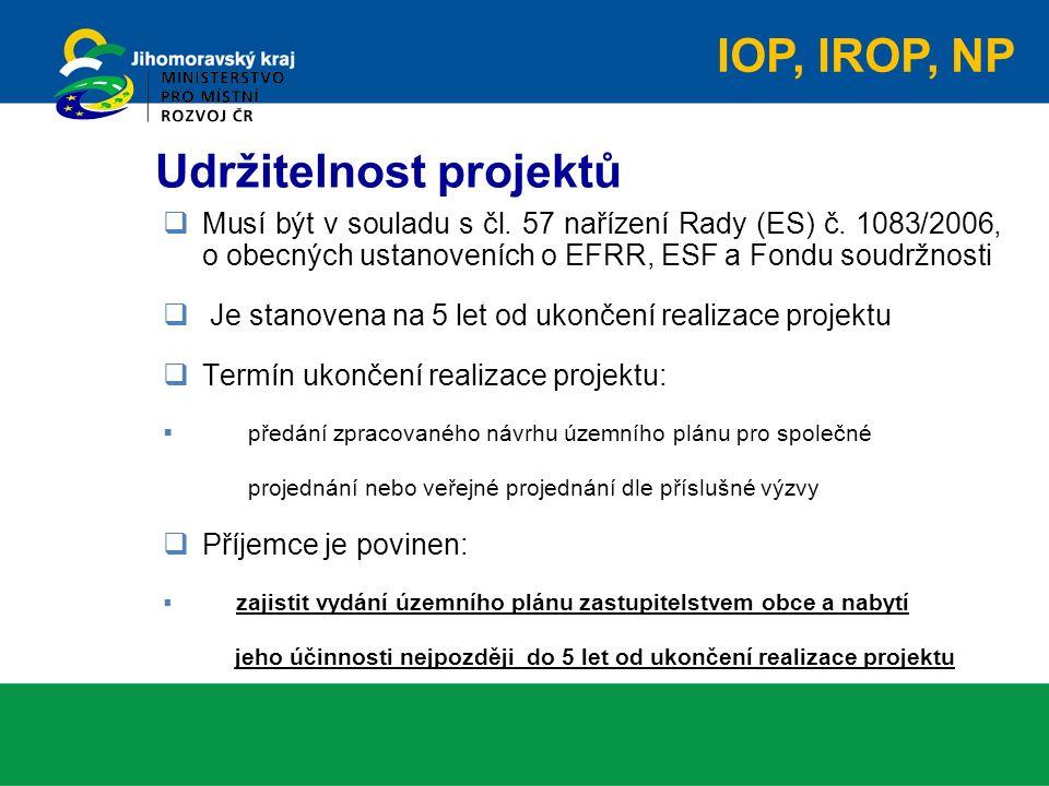  Musí být v souladu s čl. 57 nařízení Rady (ES) č. 1083/2006, o obecných ustanoveních o EFRR, ESF a Fondu soudržnosti  Je stanovena na 5 let od ukon