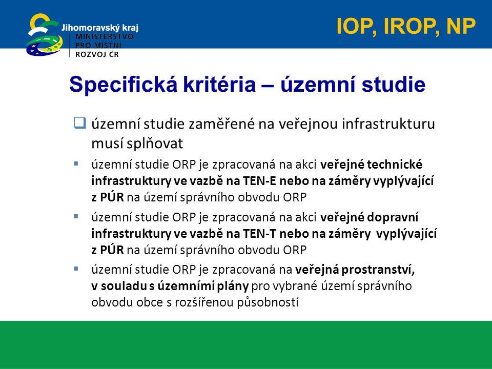 Specifická kritéria – územní studie  územní studie zaměřené na veřejnou infrastrukturu musí splňovat  územní studie ORP je zpracovaná na akci veřejn