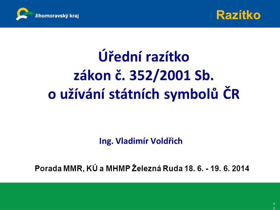 Úřední razítko zákon č. 352/2001 Sb. o užívání státních symbolů ČR Ing.