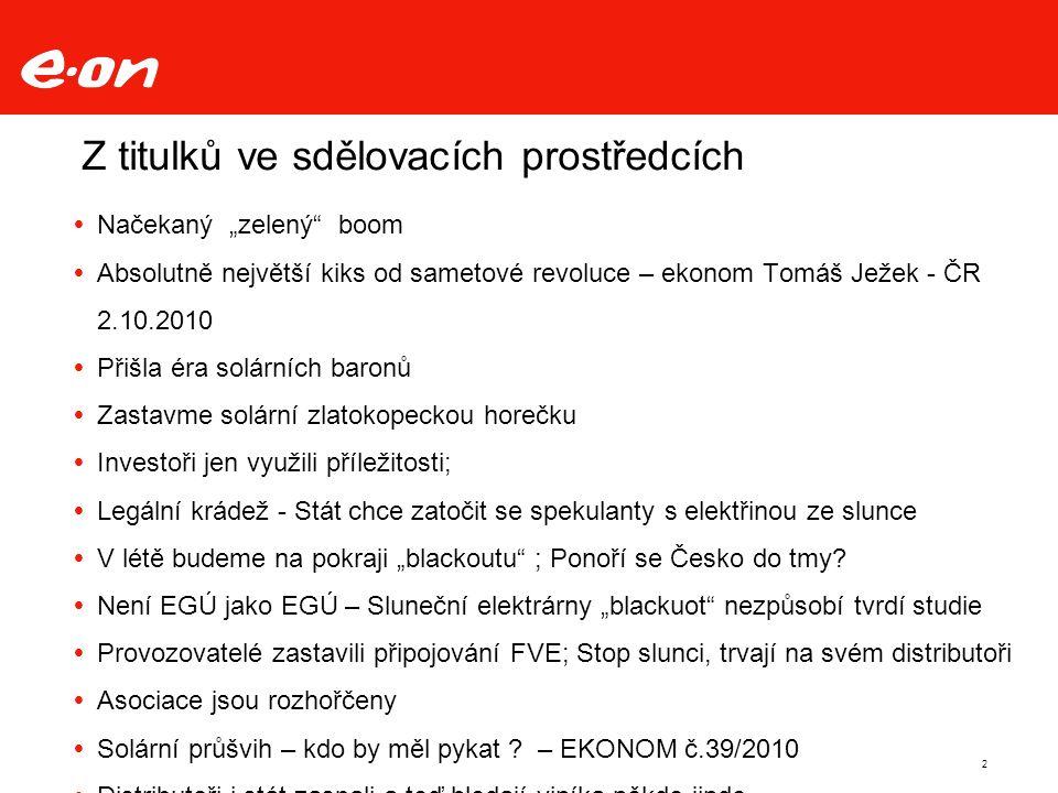  Sluneční boom jako zaměstnavatel  Je nutné okamžitě uvolnit stop-stav pro FVE do 200kW  Rok 2011 – elektřina zdraží až o 18,5 % - Kvůli solárním elektrárnám politikům  Úřady nejsou zajedno, při jaké míře zdražení by měly zakročit  Česká vláda posílá zemi na chvost Evropy  Soudy budou mít práci 3 Z titulků ve sdělovacích prostředcích