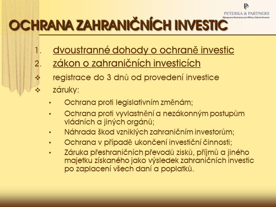 OCHRANA ZAHRANIČNÍCH INVESTIC 1. dvoustranné dohody o ochran ě investic 2.