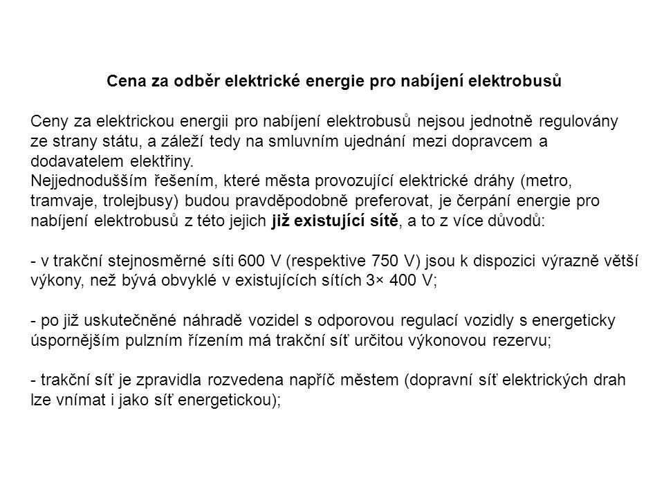 Cena za odběr elektrické energie pro nabíjení elektrobusů Ceny za elektrickou energii pro nabíjení elektrobusů nejsou jednotně regulovány ze strany státu, a záleží tedy na smluvním ujednání mezi dopravcem a dodavatelem elektřiny.