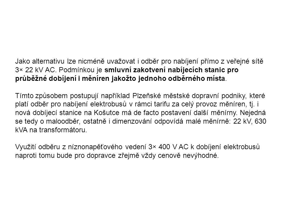 Jako alternativu lze nicméně uvažovat i odběr pro nabíjení přímo z veřejné sítě 3× 22 kV AC.