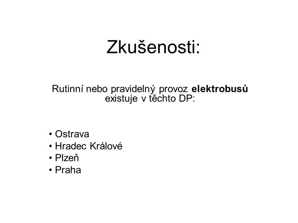 Zkušenosti: Rutinní nebo pravidelný provoz elektrobusů existuje v těchto DP: Ostrava Hradec Králové Plzeň Praha