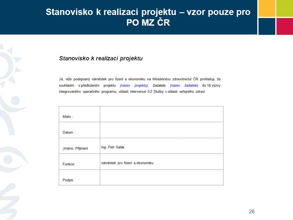 26 Stanovisko k realizaci projektu – vzor pouze pro PO MZ ČR