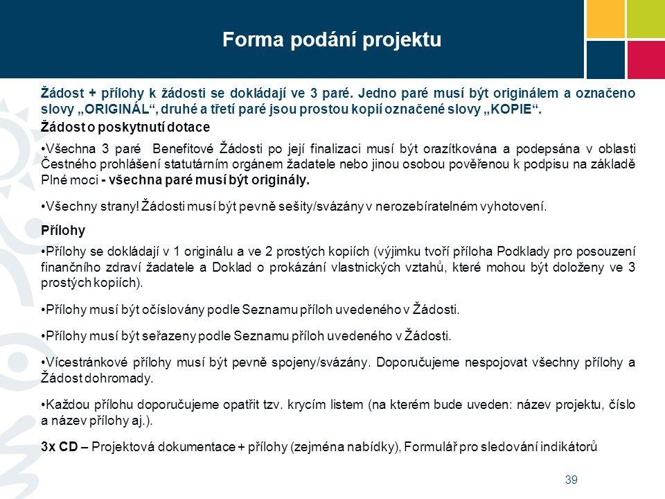 Forma podání projektu Žádost + přílohy k žádosti se dokládají ve 3 paré.