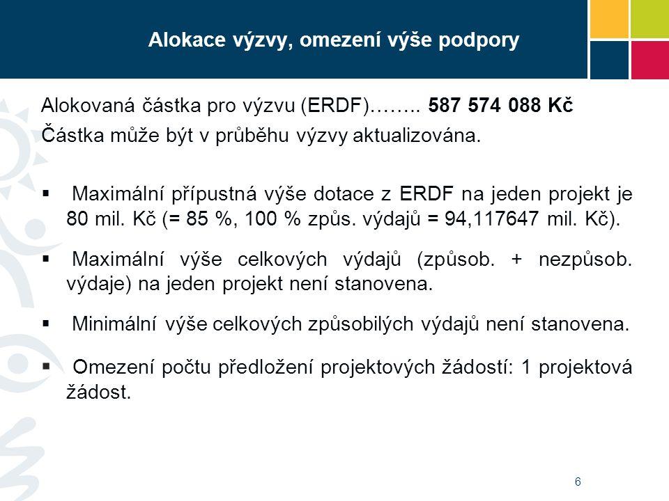 Alokace výzvy, omezení výše podpory Alokovaná částka pro výzvu (ERDF)…….. 587 574 088 Kč Částka může být v průběhu výzvy aktualizována.  Maximální př