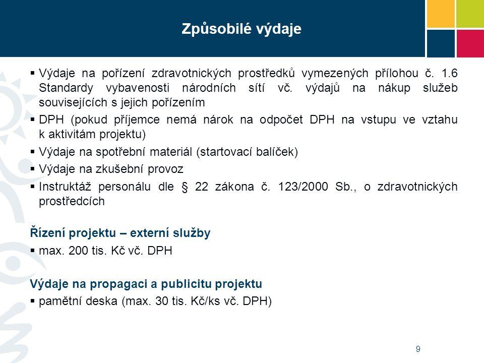 9  Výdaje na pořízení zdravotnických prostředků vymezených přílohou č. 1.6 Standardy vybavenosti národních sítí vč. výdajů na nákup služeb souvisejíc