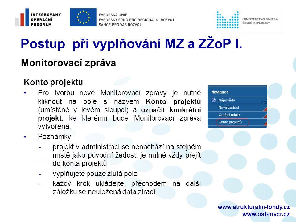 www.strukturalni-fondy.cz www.osf-mvcr.cz Postup při vyplňování MZ a ZŽoP I. Konto projektů Pro tvorbu nové Monitorovací zprávy je nutné kliknout na p