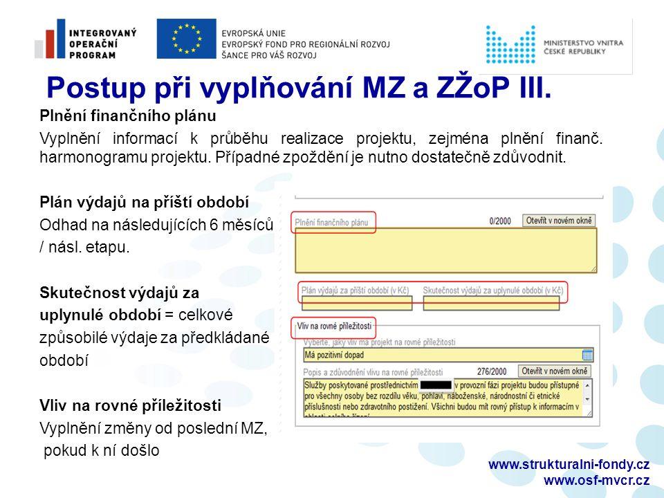 www.strukturalni-fondy.cz www.osf-mvcr.cz Postup při vyplňování MZ a ZŽoP III. Plnění finančního plánu Vyplnění informací k průběhu realizace projektu
