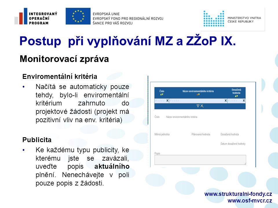 www.strukturalni-fondy.cz www.osf-mvcr.cz Postup při vyplňování MZ a ZŽoP IX. Enviromentální kritéria Načítá se automaticky pouze tehdy, bylo-li envir