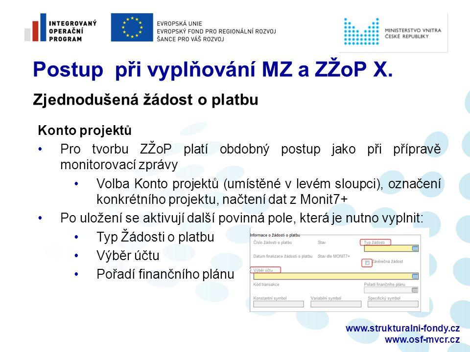 www.strukturalni-fondy.cz www.osf-mvcr.cz Postup při vyplňování MZ a ZŽoP X. Zjednodušená žádost o platbu Konto projektů Pro tvorbu ZŽoP platí obdobný