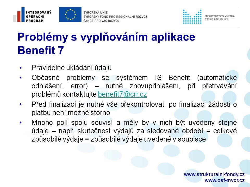 www.strukturalni-fondy.cz www.osf-mvcr.cz Problémy s vyplňováním aplikace Benefit 7 Pravidelné ukládání údajů Občasné problémy se systémem IS Benefit