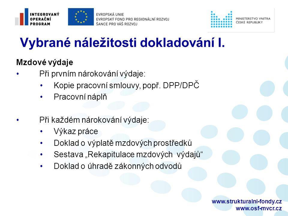 www.strukturalni-fondy.cz www.osf-mvcr.cz Vybrané náležitosti dokladování I. Mzdové výdaje Při prvním nárokování výdaje: Kopie pracovní smlouvy, popř.