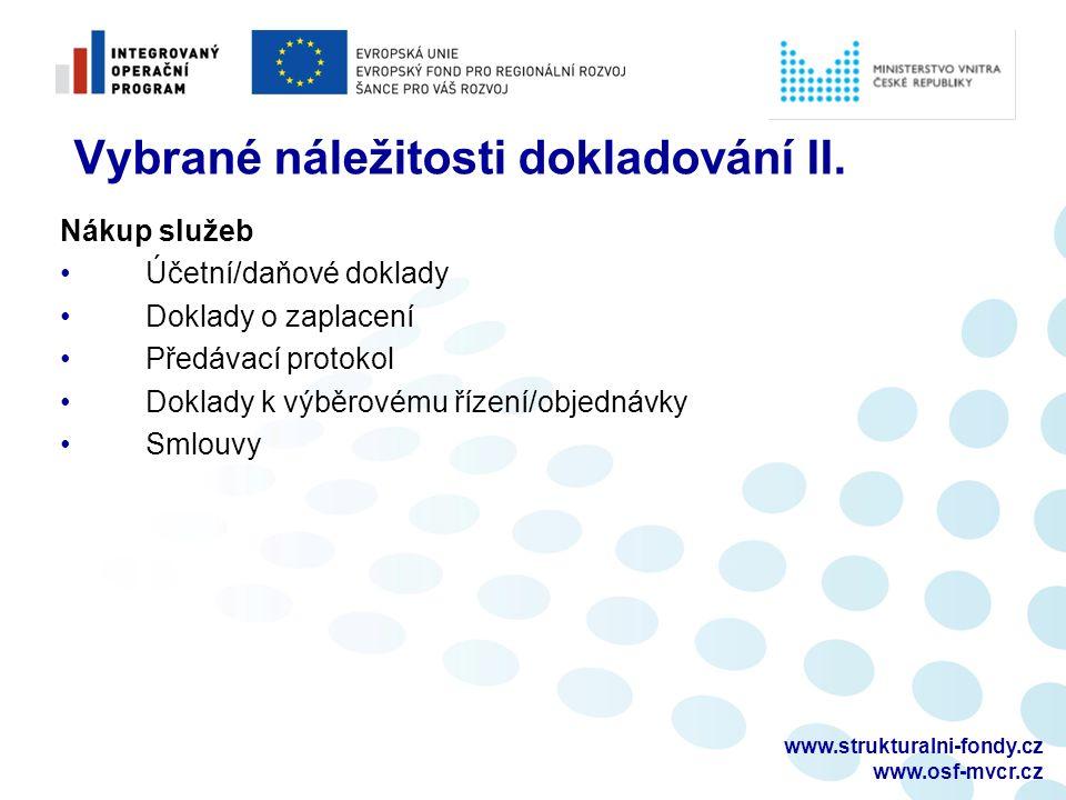 www.strukturalni-fondy.cz www.osf-mvcr.cz Vybrané náležitosti dokladování II. Nákup služeb Účetní/daňové doklady Doklady o zaplacení Předávací protoko